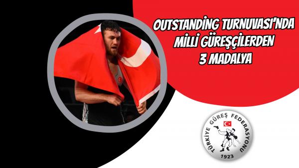 Outstanding Turnuvası'da Milli Güreşçilerden 3 madalya