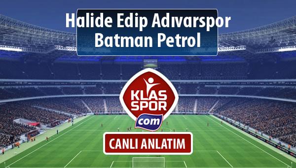 İşte Halide Edip Adıvarspor - Batman Petrol maçında ilk 11'ler