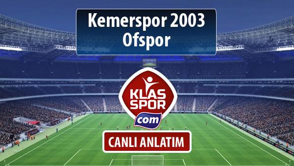 Kemerspor 2003 - Ofspor sahaya hangi kadro ile çıkıyor?