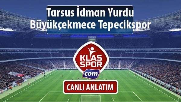 Tarsus İdman Yurdu - Büyükçekmece Tepecikspor sahaya hangi kadro ile çıkıyor?