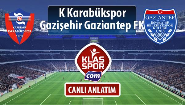 İşte K Karabükspor - Gazişehir Gaziantep FK maçında ilk 11'ler
