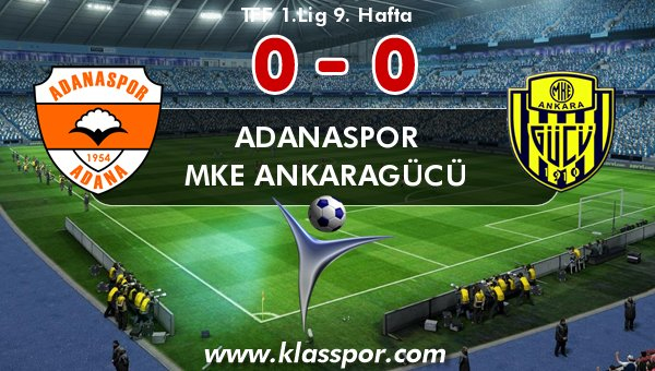 Adanaspor 0 - MKE Ankaragücü 0