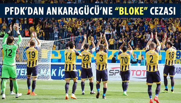 """PFDK'dan Ankaragücü taraftarlarına """"Bloke"""" cezası"""