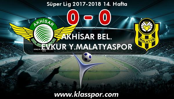 Akhisar Bel. 0 - Evkur Y.Malatyaspor 0