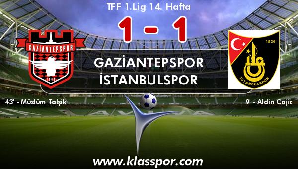 Gaziantepspor 1 - İstanbulspor 1