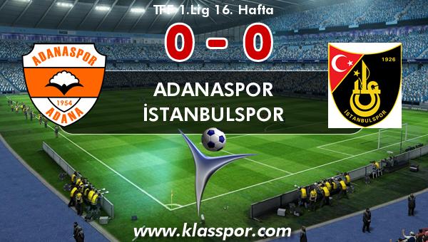 Adanaspor 0 - İstanbulspor 0