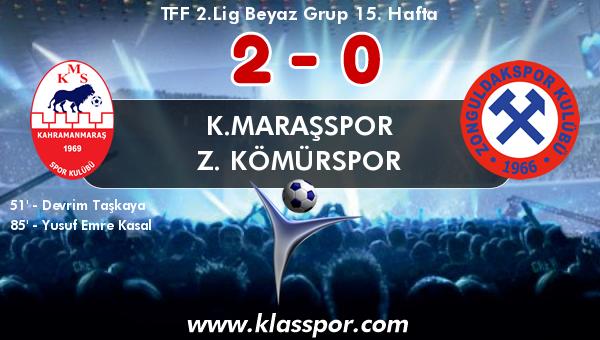 K.Maraşspor 2 - Z. Kömürspor 0
