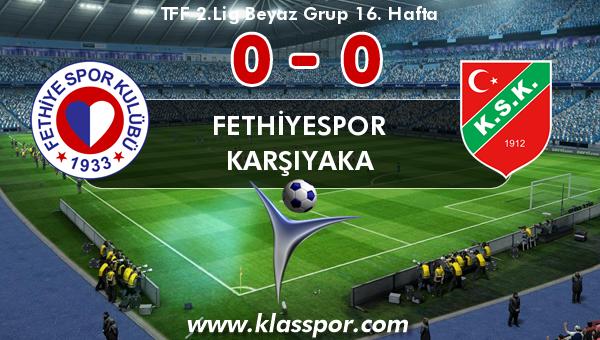 Fethiyespor 0 - Karşıyaka 0