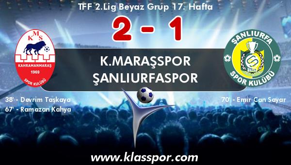 K.Maraşspor 2 - Şanlıurfaspor 1