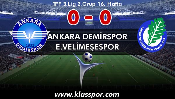 Ankara Demirspor 0 - E.Velimeşespor 0