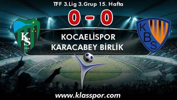 Kocaelispor 0 - Karacabey Birlik  0