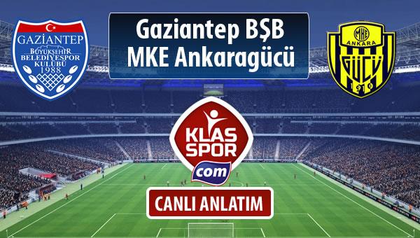Gazişehir Gaziantep FK - MKE Ankaragücü sahaya hangi kadro ile çıkıyor?