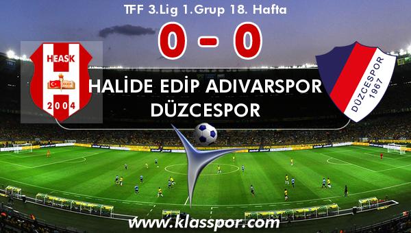Halide Edip Adıvarspor 0 - Düzcespor 0