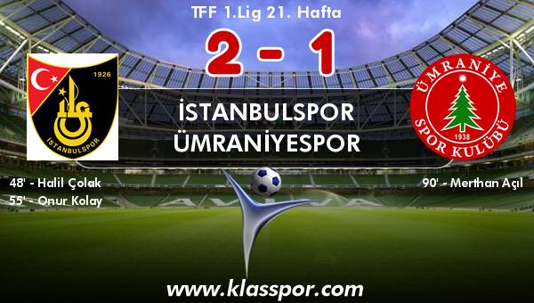 İstanbulspor 2 - Ümraniyespor 1
