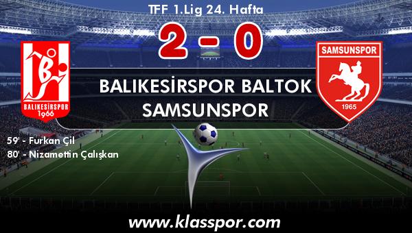 Balıkesirspor Baltok 2 - Samsunspor 0