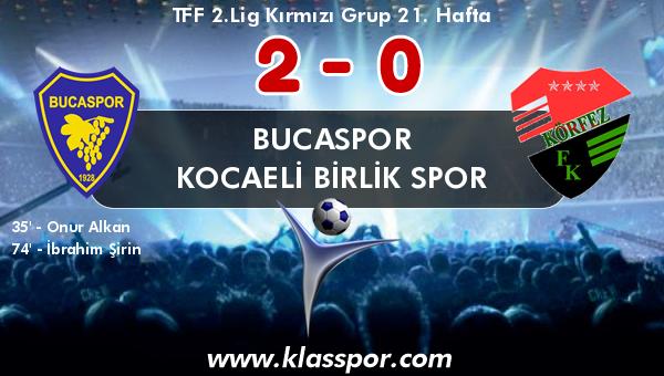 Bucaspor 2 - Kocaeli Birlik Spor 0