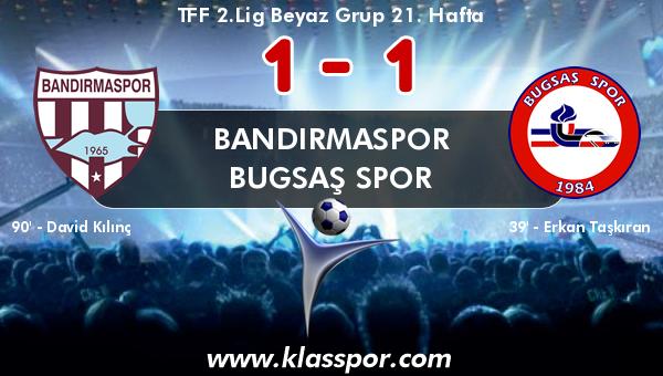Bandırmaspor 1 - Bugsaş Spor 1