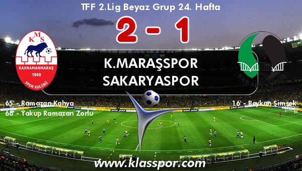 K.Maraşspor 2 - Sakaryaspor 1