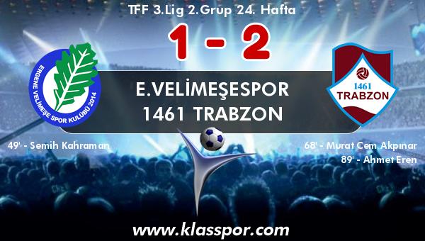 E.Velimeşespor 1 - 1461 Trabzon 2