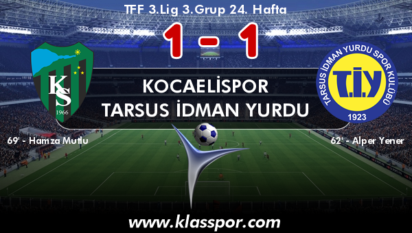 Kocaelispor 1 - Tarsus İdman Yurdu 1
