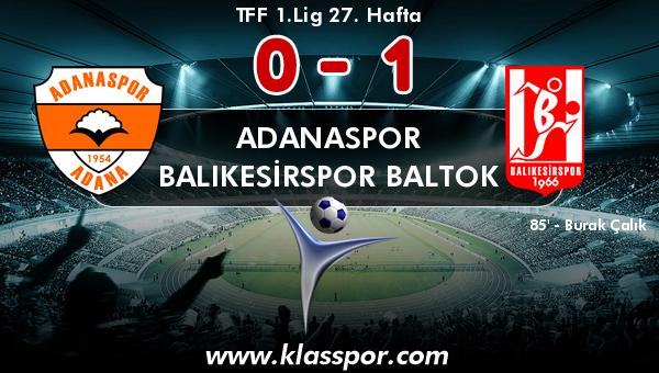 Adanaspor 0 - Balıkesirspor Baltok 1