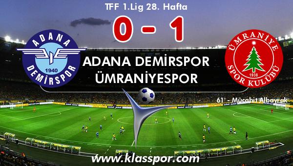 Adana Demirspor 0 - Ümraniyespor 1