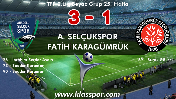 A. Selçukspor 3 - Fatih Karagümrük 1