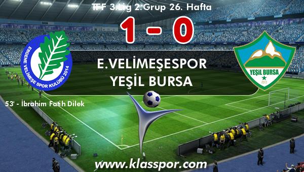 E.Velimeşespor 1 - Yeşil Bursa 0