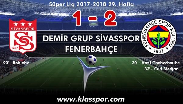 Demir Grup Sivasspor 1 - Fenerbahçe 2
