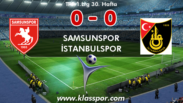 Samsunspor 0 - İstanbulspor 0