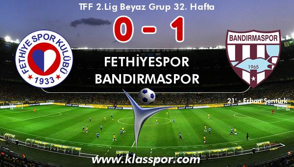 Fethiyespor 0 - Bandırmaspor 1