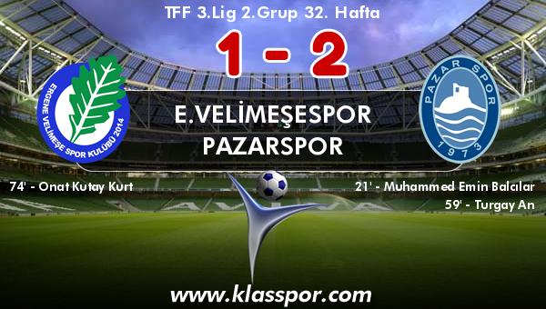 E.Velimeşespor 1 - Pazarspor 2