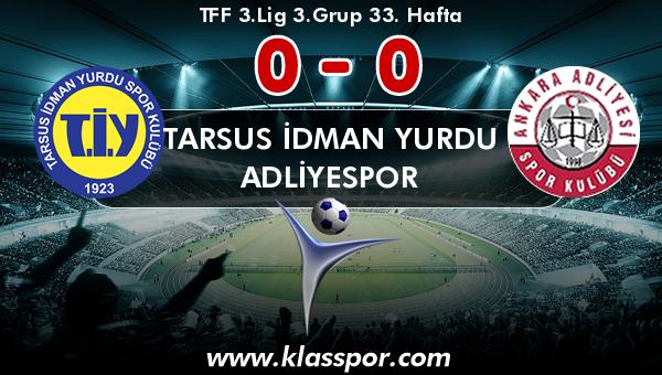 Tarsus İdman Yurdu 0 - Adliyespor 0