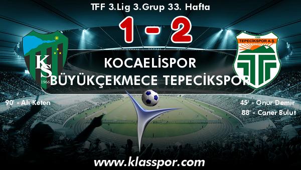 Kocaelispor 1 - Büyükçekmece Tepecikspor 2