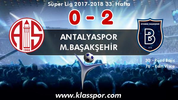 Antalyaspor 0 - M.Başakşehir 2