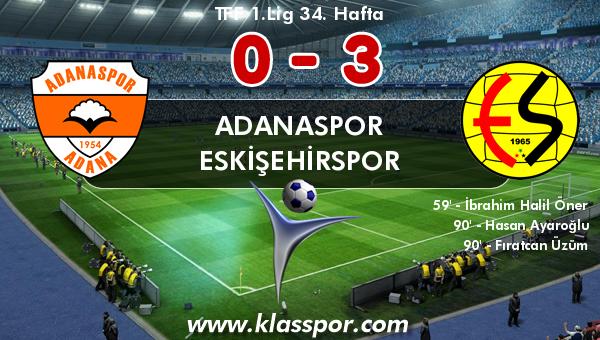 Adanaspor 0 - Eskişehirspor 3
