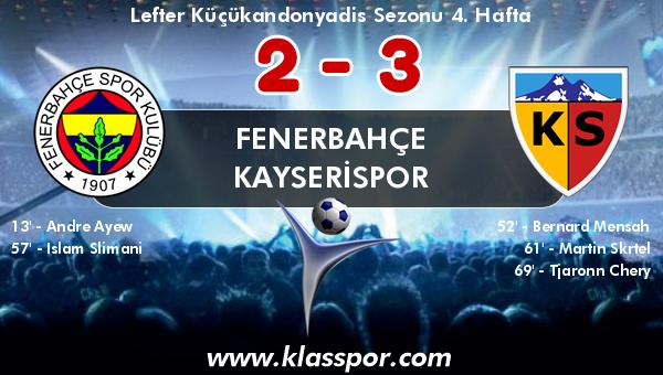 Fenerbahçe 2 - Kayserispor 3