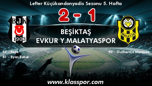 Beşiktaş 2 - Evkur Y.Malatyaspor 1