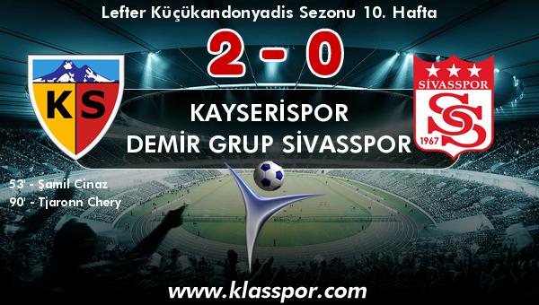 Kayserispor 2 - Demir Grup Sivasspor 0
