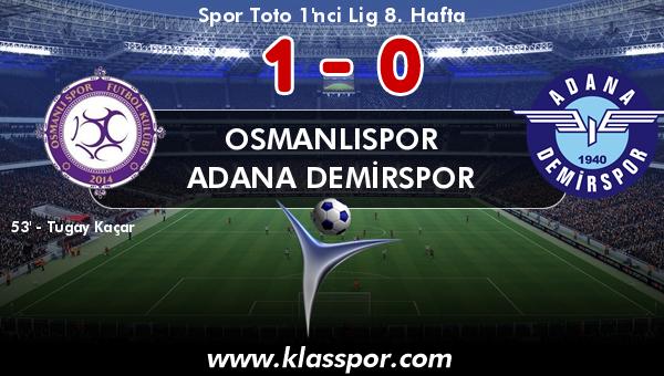 Osmanlıspor 1 - Adana Demirspor 0
