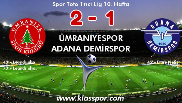 Ümraniyespor 2 - Adana Demirspor 1