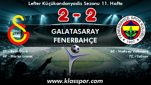 Galatasaray 2 - Fenerbahçe 2