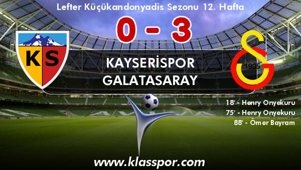 Kayserispor 0 - Galatasaray 3