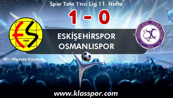 Eskişehirspor 1 - Osmanlıspor 0