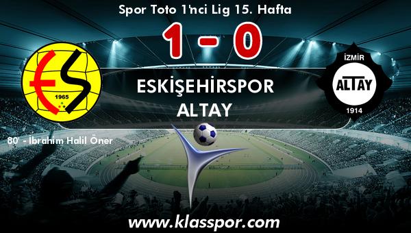 Eskişehirspor 1 - Altay 0
