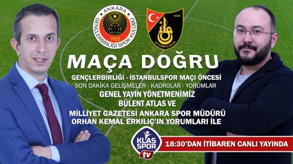 Maça doğru / Gençlerbirliği - İstanbulspor