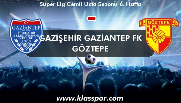 Gazişehir Gaziantep FK  - Göztepe