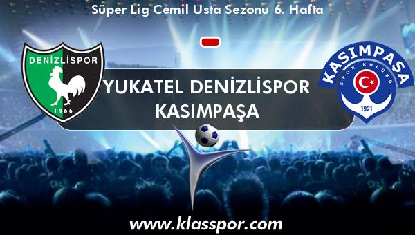 Yukatel Denizlispor  - Kasımpaşa