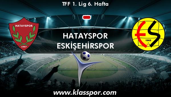 Hatayspor  - Eskişehirspor