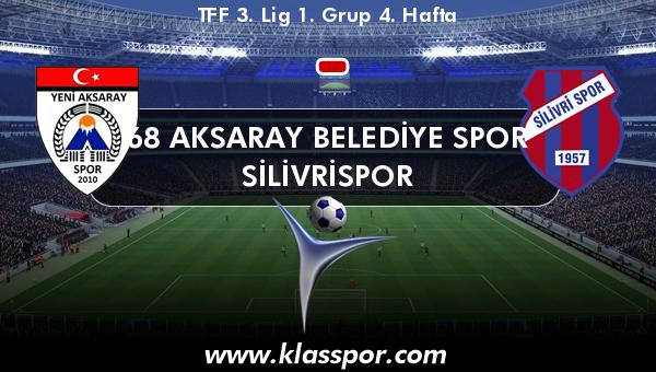 68 Aksaray Belediye Spor  - Silivrispor